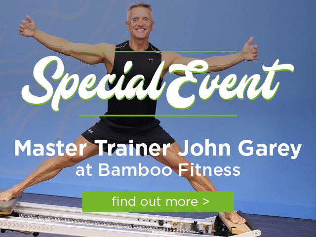 Special Event - Master Trainer John Garey at Bamboo Fitness find out more